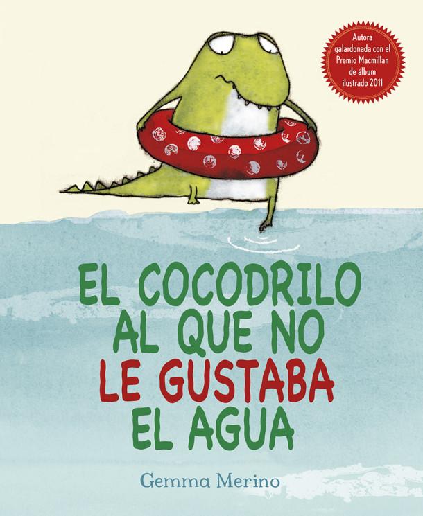EL COCODRILO AL QUE NO LE GUSTABA EL AGUA_coedicion_CUBIERTA.ind
